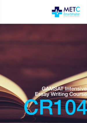 Intensive GAMSAT Essay Writing Course - Become an expert in GAMSAT essay topics
